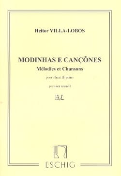 Heitor Villa-Lobos - Modinhas E Cancoes. Volume 1 - Partition - di-arezzo.fr