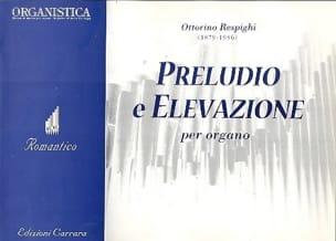 Ottorino Respighi - Preludio E Elevazione - Partition - di-arezzo.fr