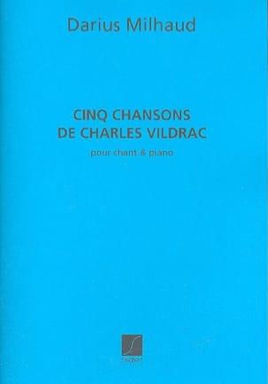 5 Chansons de Charles Vildrac MILHAUD Partition laflutedepan