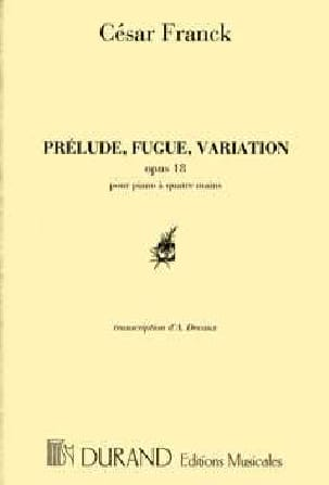 César Franck - Prelude, Fugue and Variation Opus 18. 4 Hands. - Sheet Music - di-arezzo.co.uk