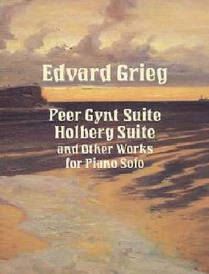 Peer Gynt Suite, Holberg Suite And Other Works For Piano Solo - laflutedepan.com