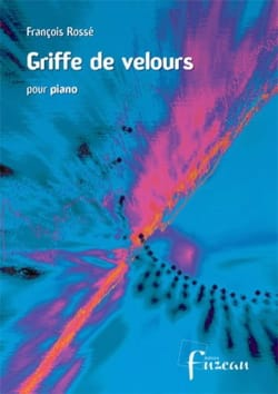 Griffe De Velours François Rossé Partition Piano - laflutedepan
