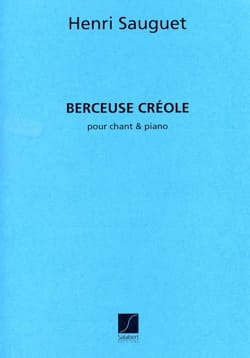 Henri Sauguet - Creole lullaby - Sheet Music - di-arezzo.co.uk