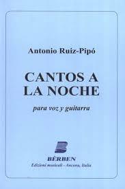 Cantos A la Noche Antonio Ruiz-Pipo Partition Guitare - laflutedepan