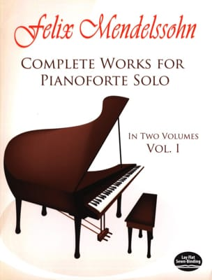 Félix MENDELSSOHN - Complete Works For Pianoforte Solo Volume 1 - Sheet Music - di-arezzo.co.uk