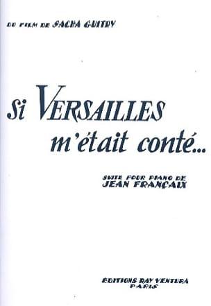 Si Versailles M'était Conté... FRANÇAIX Partition Piano - laflutedepan