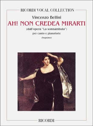 Vincenzo Bellini - Ah, No Credea Mirarti. The Sonnambula - Sheet Music - di-arezzo.co.uk
