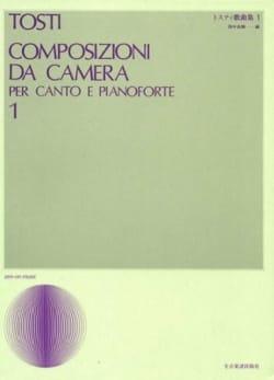 Francesco Paolo Tosti - Composizioni Da Camera Volume 1 - Partition - di-arezzo.fr