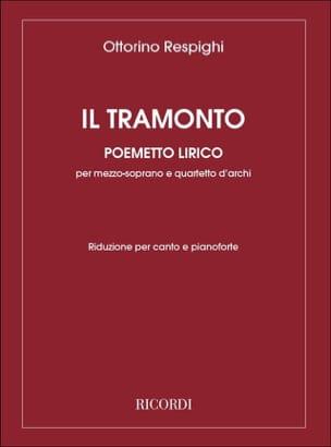 Ottorino Respighi - Il Tramonto - Partition - di-arezzo.fr