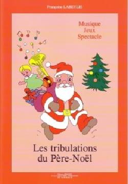 Françoise Labeylie - Les Tribulations Du Père-Noël - Partition - di-arezzo.fr