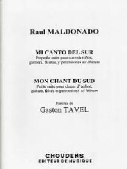 Raul Maldonado - Mon Chant Du Sud - Partition - di-arezzo.fr