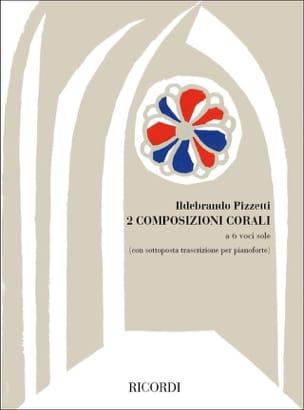 Ildebrando Pizzetti - 2 Composizioni Corali - Sheet Music - di-arezzo.co.uk