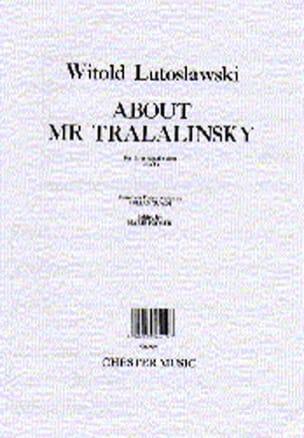 Witold Lutoslawski - About Mr. Tralalinsky - Partition - di-arezzo.com