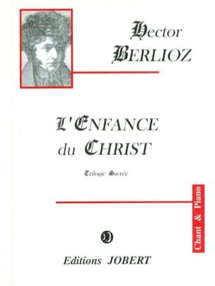 L'enfance Du Christ Opus 25 - BERLIOZ - Partition - laflutedepan.com