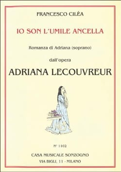 Francesco Cilea - Io his The Ancella umile. Adriana Lecouvreur - Sheet Music - di-arezzo.com