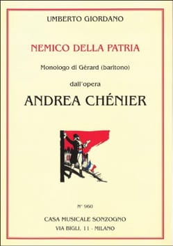 Nemico Della Patria. Andrea Chénier Umberto Giordano laflutedepan