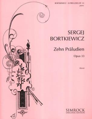 Serge Bortkiewicz - 10 Préludes Opus 33 - Partition - di-arezzo.fr