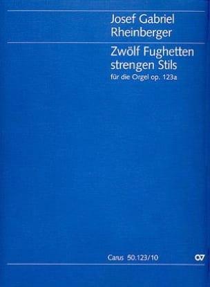 12 Fughetten Strengen Stils Op. 123a Joseph Rheinberger laflutedepan
