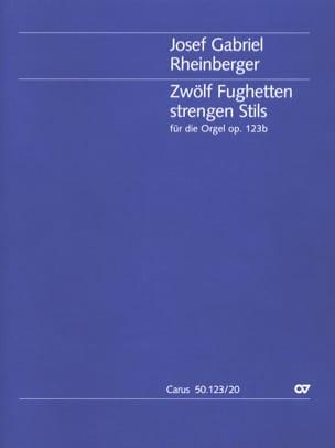 Joseph Rheinberger - 12 Fughetten Strengen Stils Op. 123b - Partition - di-arezzo.fr