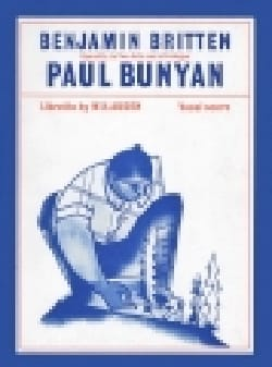 Benjamin Britten - Paul Bunyan Op. 17 - Sheet Music - di-arezzo.com