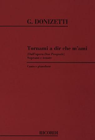 Gaetano Donizetti - Tornami A Dir Che M'ami. Don Pasquale. - Partition - di-arezzo.fr