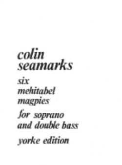 Colin Seamarks - 6 Mehitabel Magpies - Partition - di-arezzo.fr