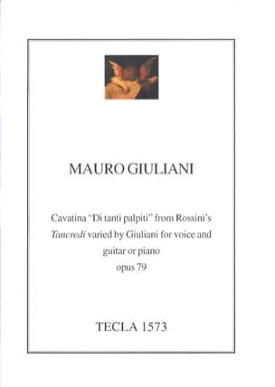 Giuliani / Rossini Gioachino - Cavatine Di Tanti Palpiti Opus 79 - Partition - di-arezzo.fr