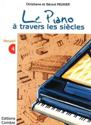 Gérard et Christiane Meunier - Le Piano A Travers les Siècles Voume 4 - Partition - di-arezzo.fr
