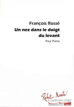 Un Nez Dans le Doigt Du Levant - François Rossé - laflutedepan.com