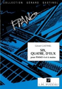 Gérard Gastinel - 6, 4, D'eux. - Partition - di-arezzo.fr