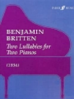 Benjamin Britten - 2 Lullabies For 2 Pianos - Partition - di-arezzo.fr