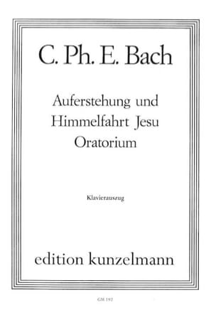 Carl-Philipp Emanuel Bach - Auferstehung Und Himmelfaht Jesu Wtq 240 - Partition - di-arezzo.fr