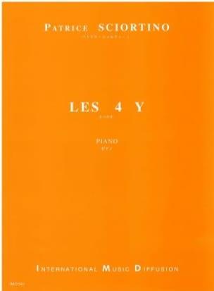 Les 4 Y - Patrice Sciortino - Partition - Piano - laflutedepan.com