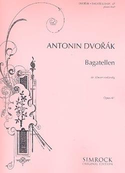 Bagatelles Op. 47. 4 Mains - Anton Dvorak - laflutedepan.com