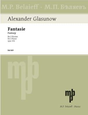 Alexander Glazounov - Fantaisie Op. 104. 2 Pianos - Partition - di-arezzo.fr