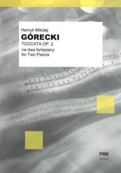 Henryk Mikolaj Gorecki - Toccata Op. 2. 2 Pianos - Partition - di-arezzo.fr