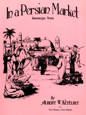 Albert Ketelbey - In A Persian Market. 2 Pianos - Partition - di-arezzo.fr