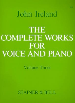 John Ireland - The Complete Works For Voice And Piano Vol 3 - Partition - di-arezzo.fr