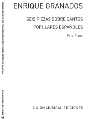 Enrique Granados - 6 Piezas Sobre Cantos Populares Espanoles - Partition - di-arezzo.fr