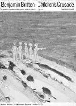 Benjamin Britten - Children's Crusade Op. 82. Choeur - Partition - di-arezzo.fr
