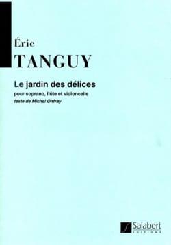 Eric Tanguy - Le Jardin des Délices - Partition - di-arezzo.fr