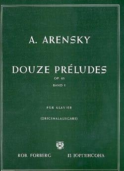 Anton Arensky - 12 Préludes Op. 63 Volume 1 - Partition - di-arezzo.fr