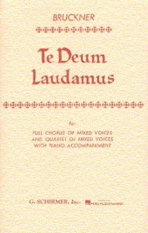 Te Deum Laudamus BRUCKNER Partition Chœur - laflutedepan