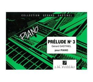 Gérard Gastinel - Prélude N° 3 - Partition - di-arezzo.fr