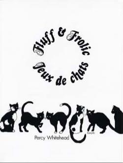 Jeux de Chats Percy Whitehead Partition Piano - laflutedepan