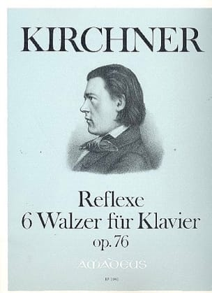 Kirchner - Reflexe. 6 Valses Op. 76 - Partition - di-arezzo.fr