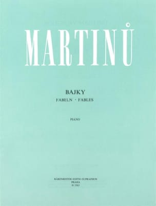 Fables - Bohuslav Martinu - Partition - Piano - laflutedepan.com