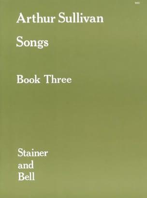 Arthur Sullivan - Songs Vol 3 - Partition - di-arezzo.fr