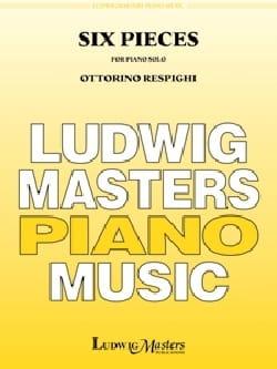 6 Pièces - Ottorino Respighi - Partition - Piano - laflutedepan.com