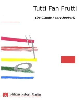 Claude-Henry Joubert - Tutti Fan Frutti - Sheet Music - di-arezzo.com
